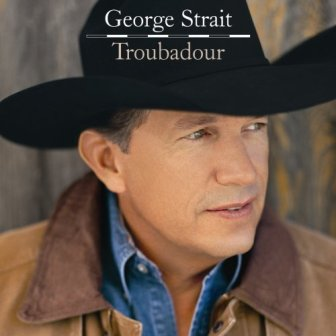 GeorgeStraitTroubadour