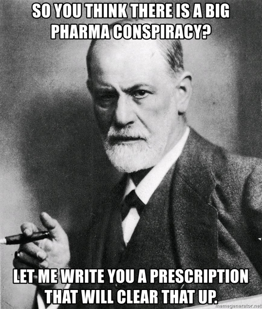 so-you-think-there-is-a-big-pharma-conspiracy-let-me-write-you-a-prescription-that-will-clear-that-u